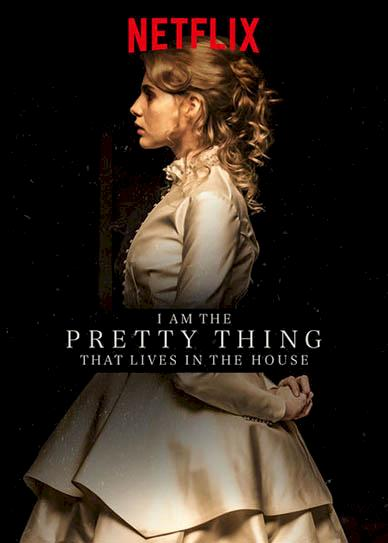 i-am-the-pretty-thing-that-lives-in-the-house-2016-cover