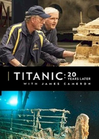 Titanic- 20 Years Later with James Cameron (2017) cvr