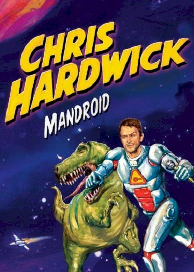 Chris Hardwick: Mandroid Cover